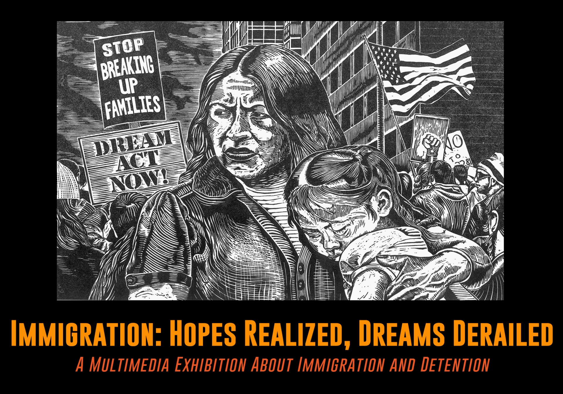 Immigration: Hopes Realized, Dreams Derailed